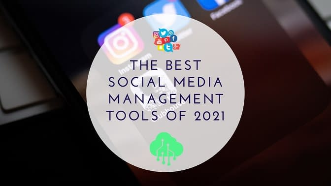 The best social media management tools of 2021