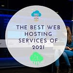 The best web hosting services of 2021